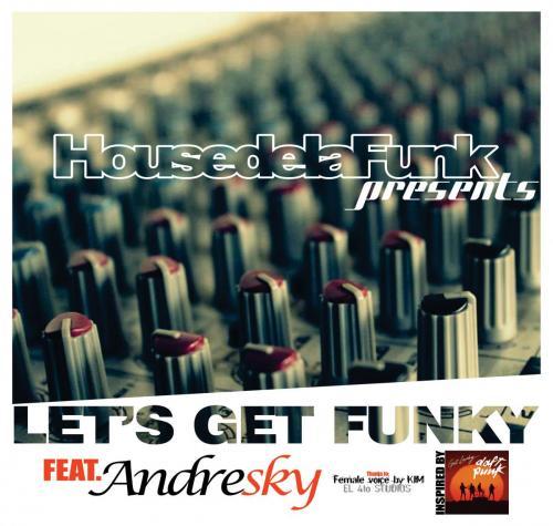 House de la Funk - Let's Get Funky [Feat.Andresky]